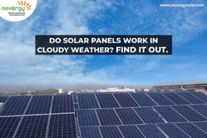 Do solar panels work in cloudy weather? Find it out.
