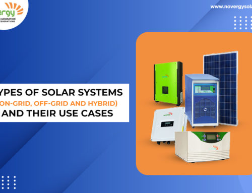 Types of solar systems (On-grid, Off-grid and Hybrid) and their use cases