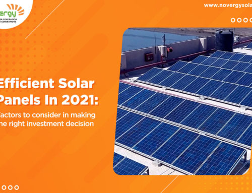 Efficient solar panels in 2021:  Factors to consider in making the right investment decision
